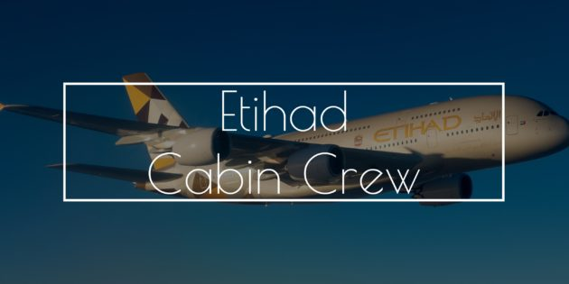 Etihad Airways Cabin Crew Recruitment - April 2017